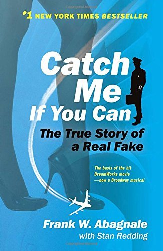 Frank W. Abagnale Catch Me If You Can The Amazing True Story Of The Youngest And Most D