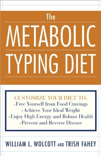 William L. Wolcott The Metabolic Typing Diet Customize Your Diet To Free Yourself From Food C