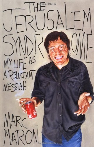 Marc Maron The Jerusalem Syndrome My Life As A Reluctant Messiah