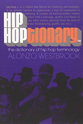 Alonzo Westbrook Hip Hoptionary Tm The Dictionary Of Hip Hop Terminology