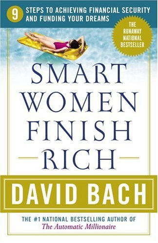 David Bach Smart Women Finish Rich 9 Steps To Achieving Financial Security And Fundi 0002 Edition;updated And Rev