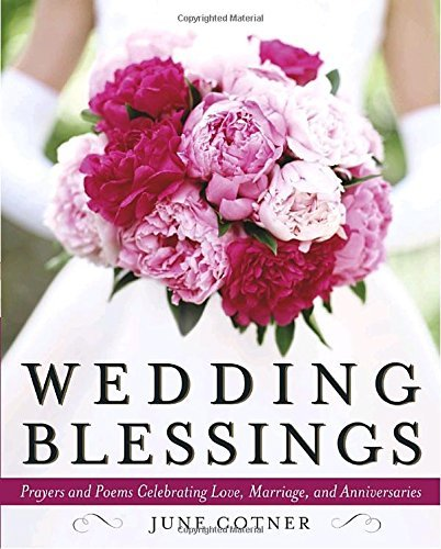 June Cotner Wedding Blessings Prayers And Poems Celebrating Love Marriage And