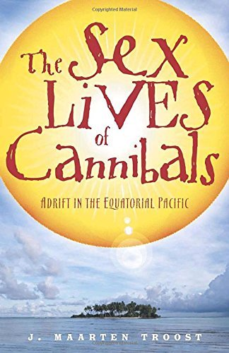 J. Maarten Troost The Sex Lives Of Cannibals Adrift In The Equatorial Pacific