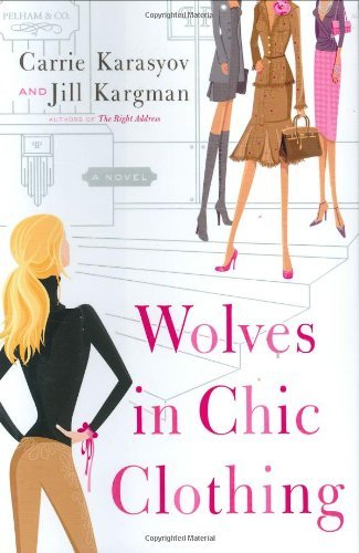 Carrie Karasyov Wolves In Chic Clothing A Novel