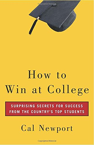 Cal Newport How To Win At College Simple Rules For Success From Star Students