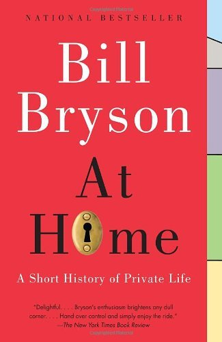 Bill Bryson At Home A Short History Of Private Life