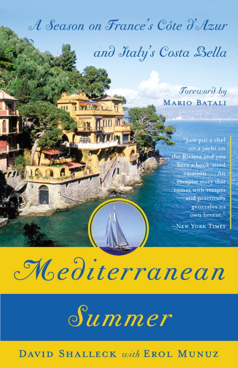 David Shalleck Mediterranean Summer A Season On France's Cote D'azur And Italy's Cost