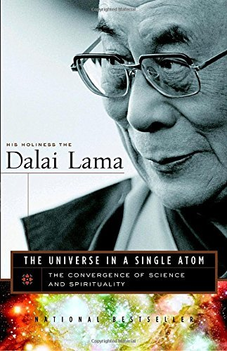 His Holiness The Dalai Lama Universe In A Single Atom The The Convergence Of Science And Spirituality