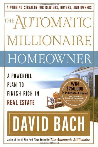David Bach The Automatic Millionaire Homeowner A Powerful Plan To Finish Rich In Real Estate
