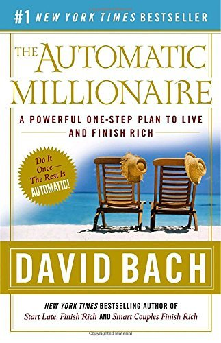 David Bach The Automatic Millionaire A Powerful One Step Plan To Live And Finish Rich