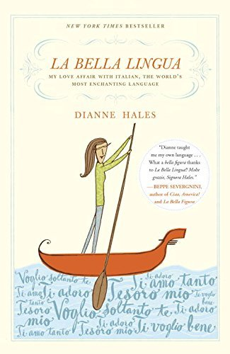 Dianne Hales La Bella Lingua My Love Affair With Italian The World's Most Enc
