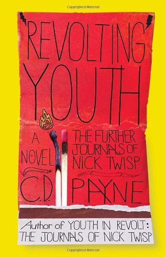 C. D. Payne Revolting Youth The Further Journals Of Nick Twisp