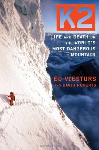 Ed Viesturs K2 Life And Death On The World's Most Dangerous Moun