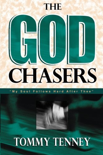 "Tommy Tenney The God Chasers ""my Soul Follows Hard After Thee"