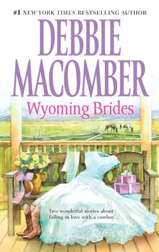 Debbie Macomber Wyoming Brides Denim And Diamonds The Wyoming Kid