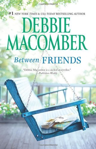 Debbie Macomber Between Friends
