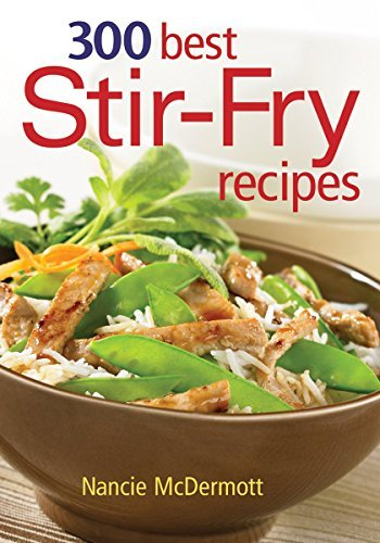Nancie Mcdermott 300 Best Stir Fry Recipes