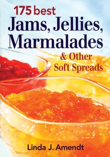 Linda Amendt 175 Best Jams Jellies Marmalades & Other Soft Sp