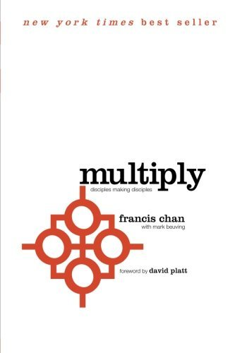 Francis Chan Multiply Disciples Making Disciples
