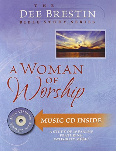 Dee Brestin A Woman Of Worship [with Music Cd]