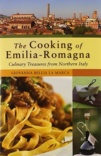 Giovanna Lamarca The Cooking Of Emilia Romagna Culinary Treasures Of Northern Italy