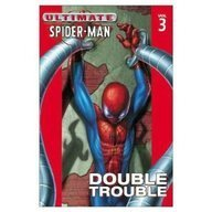 Brian Michael Bendis Ultimate Spider Man Volume 3 Double Trouble Direct