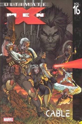 Robert Kirkman Ultimate X Men Volume 16 Cable