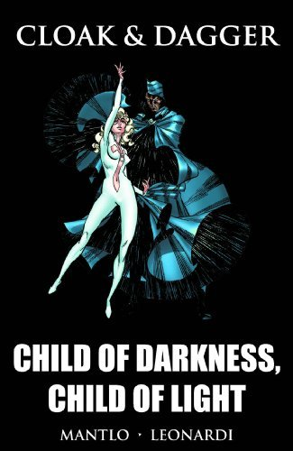 Bill Mantlo Cloak & Dagger Child Of Darkness Child Of Light