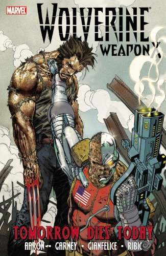 Jason Aaron Wolverine Weapon X Volume 3 Tomorrow Dies Today