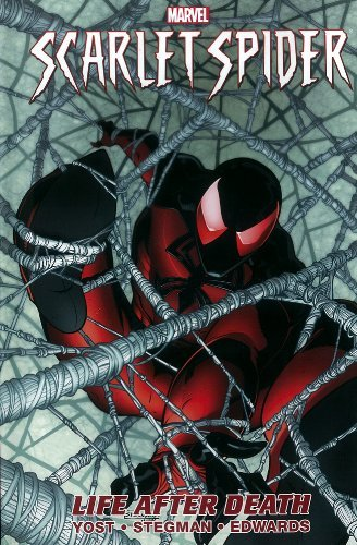 Christopher Yost Scarlet Spider Vol. 1 Life After Death