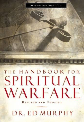 Ed Murphy The Handbook For Spiritual Warfare Revised And Upd