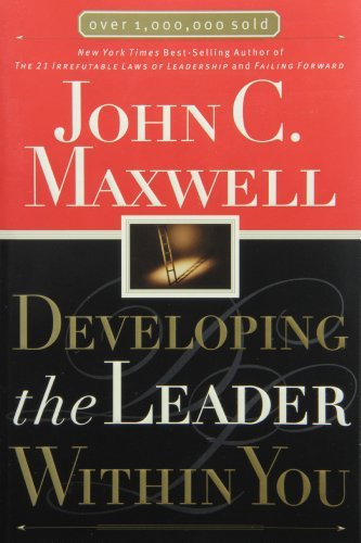 John C. Maxwell Developing The Leader Within You