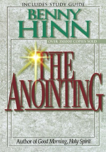 Benny Hinn The Anointing 0002 Edition;revised