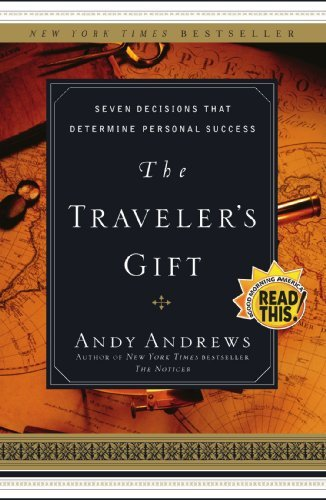 Andy Andrews The Traveler's Gift Seven Decisions That Determine Personal Success