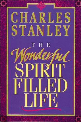Charles Stanley The Wonderful Spirit Filled Life