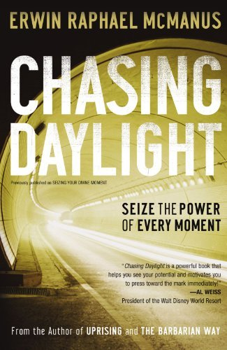 Erwin Raphael Mcmanus Chasing Daylight Seize The Power Of Every Moment