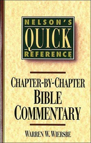 Warren W. Wiersbe Nelson's Quick Reference Chapter By Chapter Bible Nelson's Quick Reference Series