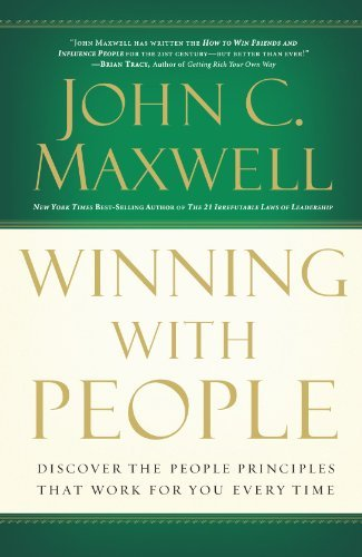 John C. Maxwell Winning With People Discover The People Principles That Work For You