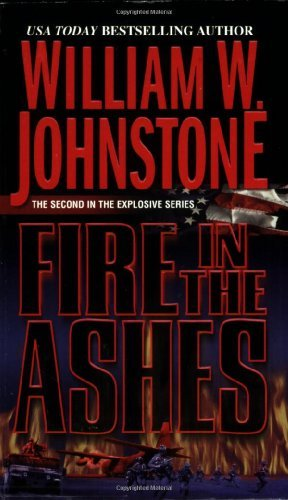William W. Johnstone Fire In The Ashes