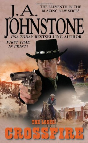 J. A. Johnstone The Loner Crossfire
