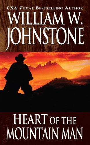 William W. Johnstone Heart Of The Mountain Man