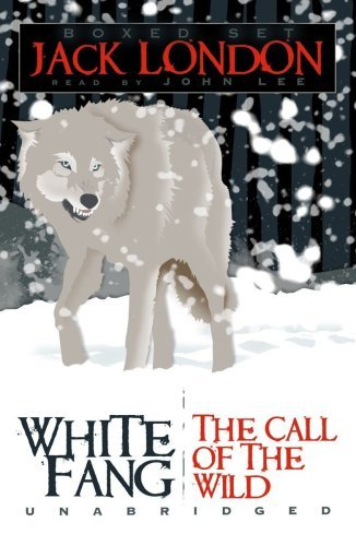 Jack London Jack London White Fang The Call Of The Wild