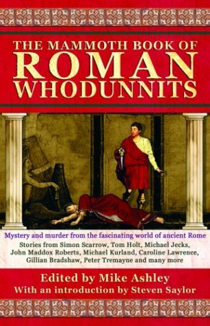 Mike Ashley Steven Saylor The Mammoth Book Of Roman Whodunnits