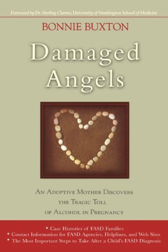 Bonnie Buxton Damaged Angels An Adoptive Mother Discovers The Tragic Toll Of A