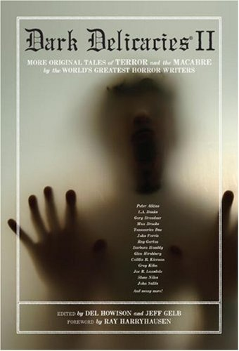 Del Howison Dark Delicacies Ii Fear; More Original Tales Of Terror And The Macab