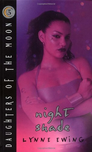 Lynne Ewing Daughters Of The Moon Book #3 Night Shade