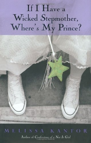 Melissa Kantor If I Have A Wicked Stepmother Where's My Prince?