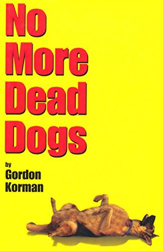 Gordon Korman No More Dead Dogs