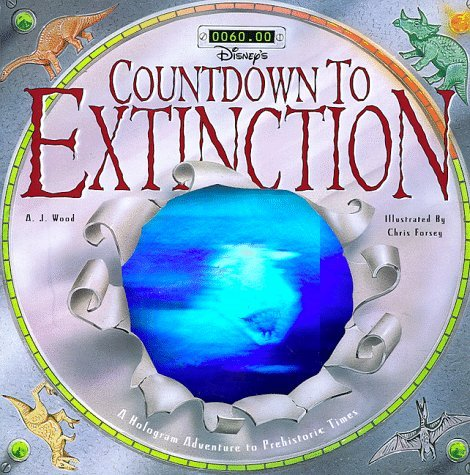 A.J. Wood Countdown To Extinction A Hologram Adventure To P