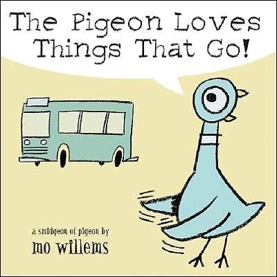 Mo Willems The Pigeon Loves Things That Go!